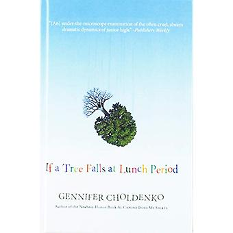 If a Tree Falls at Lunch Period by Gennifer Choldenko - 9781613837603
