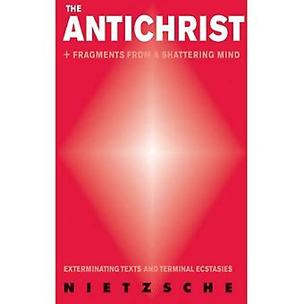 ANTICHRIST, THE: Exterminating Texts and Terminal Ecstasies