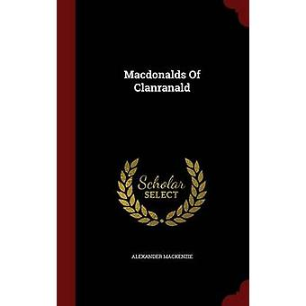 Macdonalds Of Clanranald by Mackenzie & Alexander