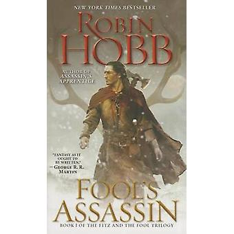 Fool's Assassin - Book I of the Fitz and the Fool Trilogy by Robin Hob