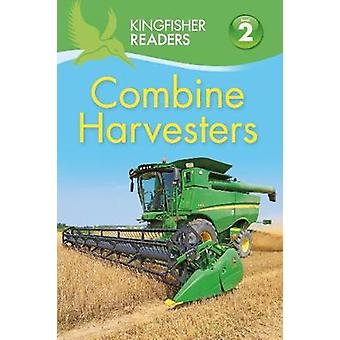 Kingfisher Readers Combine Harvesters Level 2 Beginning to Read Alone by Hannah Wilson
