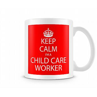 Keep Calm Im A Child Care Worker Printed Mug Printed Mug