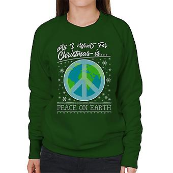 All I Want For Christmas Is Peace On Earth Women's Sweatshirt