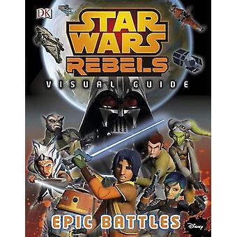 Star Wars i ribelli - l'epica battaglia - la guida visiva di DK - 978024119