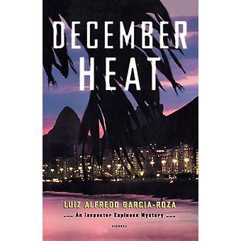 December Heat - een inspecteur Espinosa mysterie door Luiz Alfredo Garcia-R