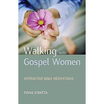 Walking with Gospel Women - Interactive Bible Meditations by Fiona Str