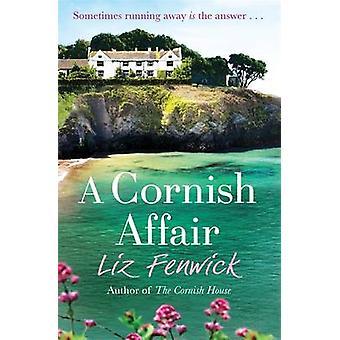 A Cornish Affair by Liz Fenwick - 9781409137498 Book