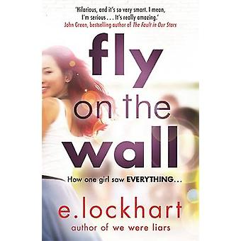 Fly on the Wall by Emily Lockhart - 9781471406041 Book