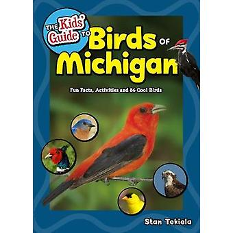 The Kids' Guide to Birds of Michigan - Fun Facts - Activities - and 10