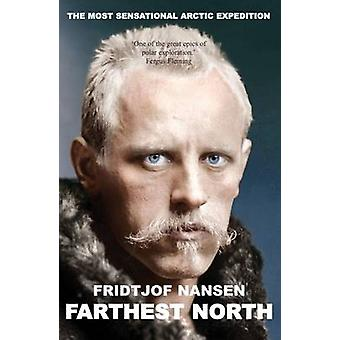 Farthest North - The Most Sensational Arctic Expedition - 978178334093