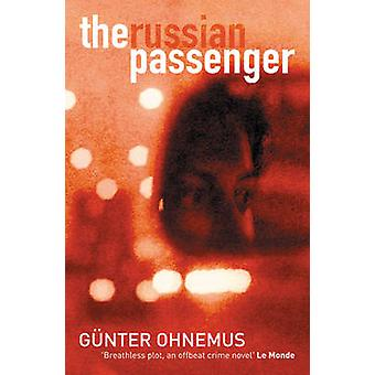 The Russian Passenger by Gunther Ohnemus - John Brownjohn - 978190473