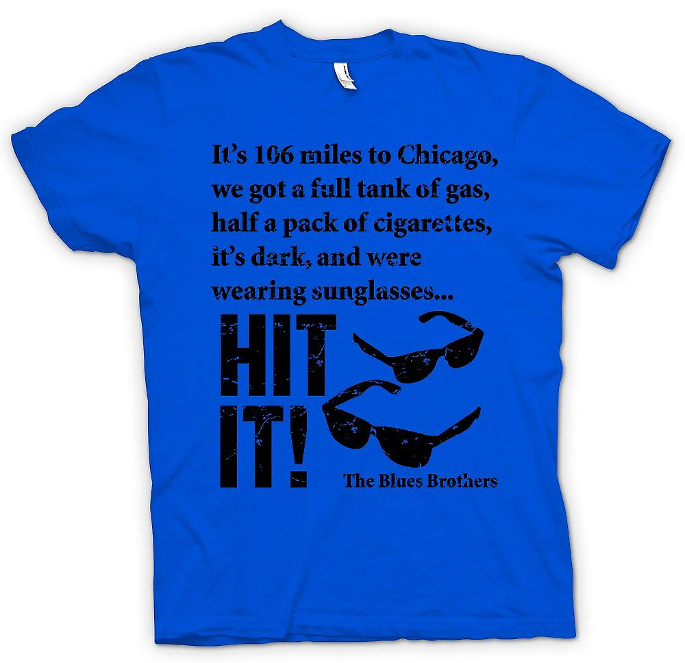 Mens T-shirt - Blues Brother Quote - Its 106 Miles To Chicago - Hit It - Blues Brothers