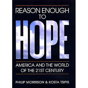 Reason Enough to Hope - America and the World of the Twenty-First Cent