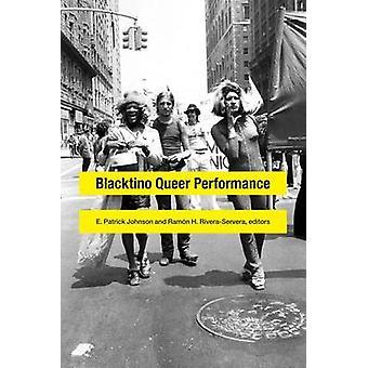 Blacktino Queer ydeevne af E. Patrick Johnson - Ramon H. Rivera-S