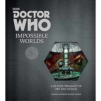 Doctor Who - Impossible Worlds by Stephen Nicholas - Mike Tucker - 978
