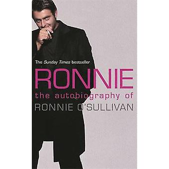 Ronnie - The Autobiography of Ronnie O'Sullivan by Ronnie O'Sullivan -