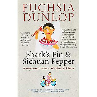 زعنفة سمك القرش وفلفل سيتشوان: مذكرات الحامض الحلو للأكل في الصين