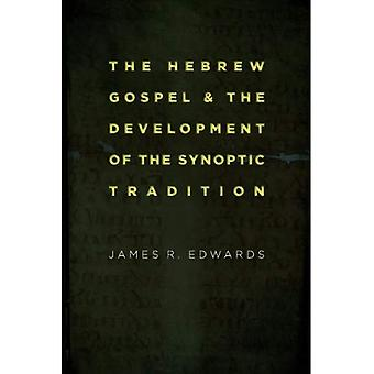 Hebrew Gospel and Development of the Synoptic Tradition