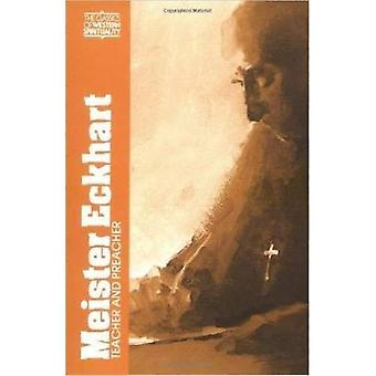 Meister Eckhart: Teacher and Preacher (Classics of Western Spirituality)