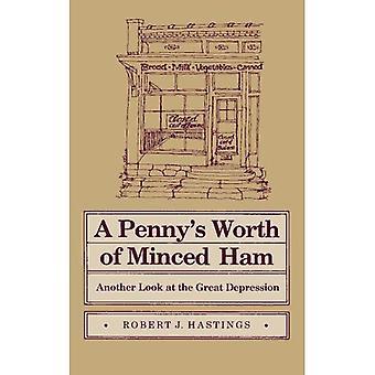 Une valeur d'un Penny de jambon haché: un autre regard sur la grande dépression