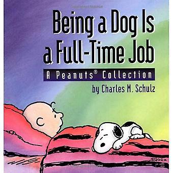 Als een hond Is een Full Time baan (een pinda's-collectie)