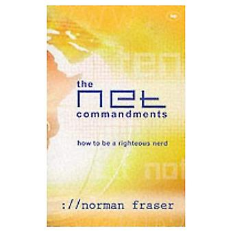 The Net Commandments: The Essential Users Guide to Following God in Cyberspace
