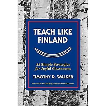 Lære Finland: 33 enkle strategier for gledesfylt klasserom