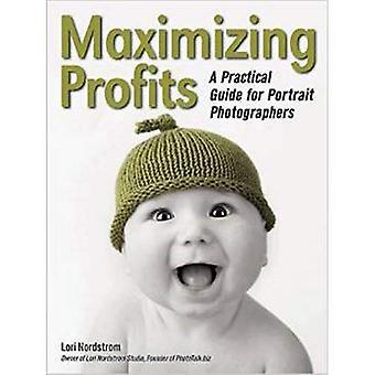 Maximising Profits : A Practical Guide for Portrait Photographers