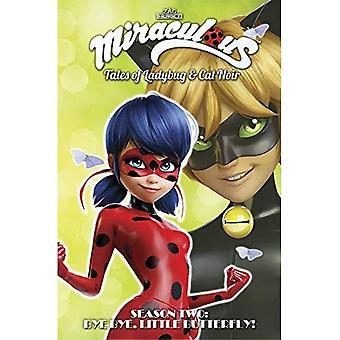 Miraculous: Tales of Ladybug and Cat Noir: Season Two - Bye Bye, Little Butterfly!