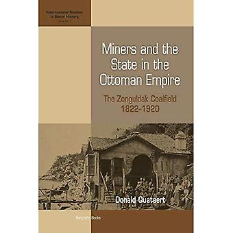 Miners and the State in the Ottoman Empire: The Zonguldak Coalfield, 1822-1920 (International Studies in Social History)