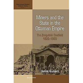 Bergleute und dem Staat im Osmanischen Reich: Zonguldak Kohlenreviers, 1822-1920 (International Studies in Sozialgeschichte)