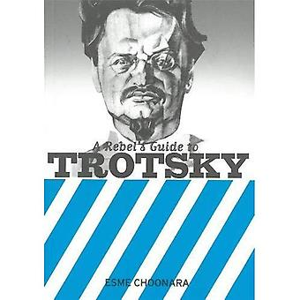 A Rebel's Guide to Trotsky (Rebels Guide)