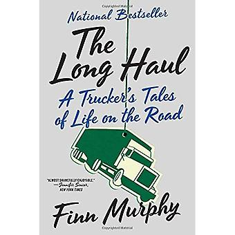 The Long Haul: A Trucker's� Tales of Life on the Road