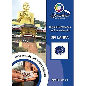 The Gemstone Detective: Buying Gemstones and Jewellery in Sri Lanka (The Gemstone Detective)