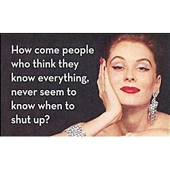 How come people who think they know... funny fridge magnet (ep)