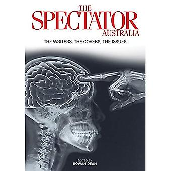 The Best of the Spectator Australia: Thoughtfully curated collected of articles from The Spectator� Australia, spanning 2014-2017