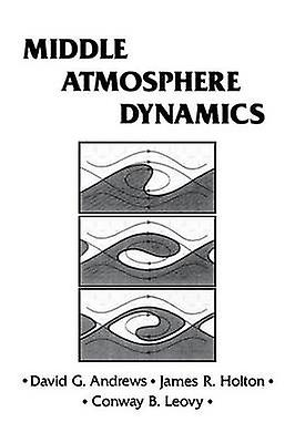 Middle Atmosphere Dynamics by Holton & David G.