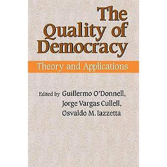 Die Qualität der Demokratie-Theorie und Anwendungen von & Guillermo O' Donnell