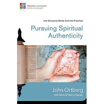 Buscando autenticidade espiritual LifeChanging palavras de profetas por Ortberg & John