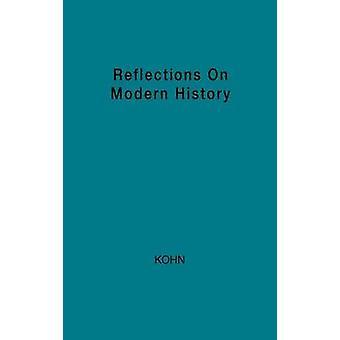 Überlegungen zur neueren Geschichte der Historiker und menschliche Verantwortung von Kohn & Hans