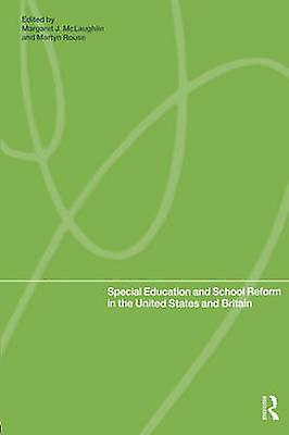 Special Education and School Reform in the United States and Britain by McLaughlin & M.