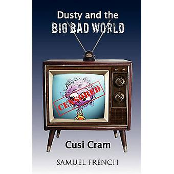 Dusty and the Big Bad World by Cram & Cusi