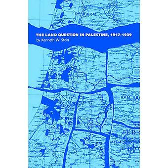 Mark frågan i Palestina 19171939 av Stein & Kenneth W.