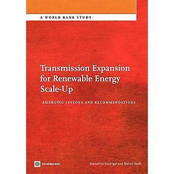 Expansion de transmission pour les énergies renouvelables ScaleUp Emerging Lessons and Recommendations par Madrigal & Marcelino