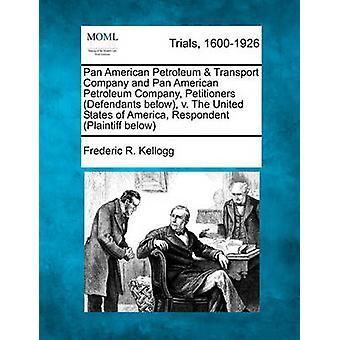 Pan American Petroleum Transportunternehmen und Pan American Petroleum Company Petenten Angeklagten unter V. Der Vereinigten Staaten von Amerika Befragten Kläger unterhalb von Kellogg & Frederic R.
