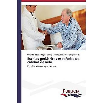 Escalas geritricas espaolas de calidad de vida by Batista Rojas Osvaldo