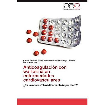 Anticoagulacion Con Warfarina En Enfermedades Cardiovasculares da Builes Monta O. & Carlos Esteban