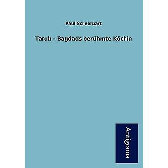 Tarub  Bagdads Ber Hmte K Chin by Scheerbart & Paul