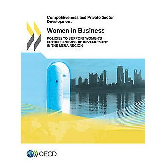 Women in Business Policies to Support Womens Entrepreneurship Development in the Mena Region by Organization for Economic Cooperation an