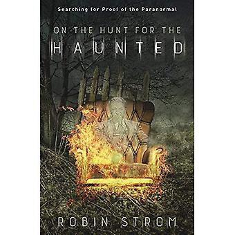 On the Hunt for the Haunted: Searching for Proof of the Paranormal
